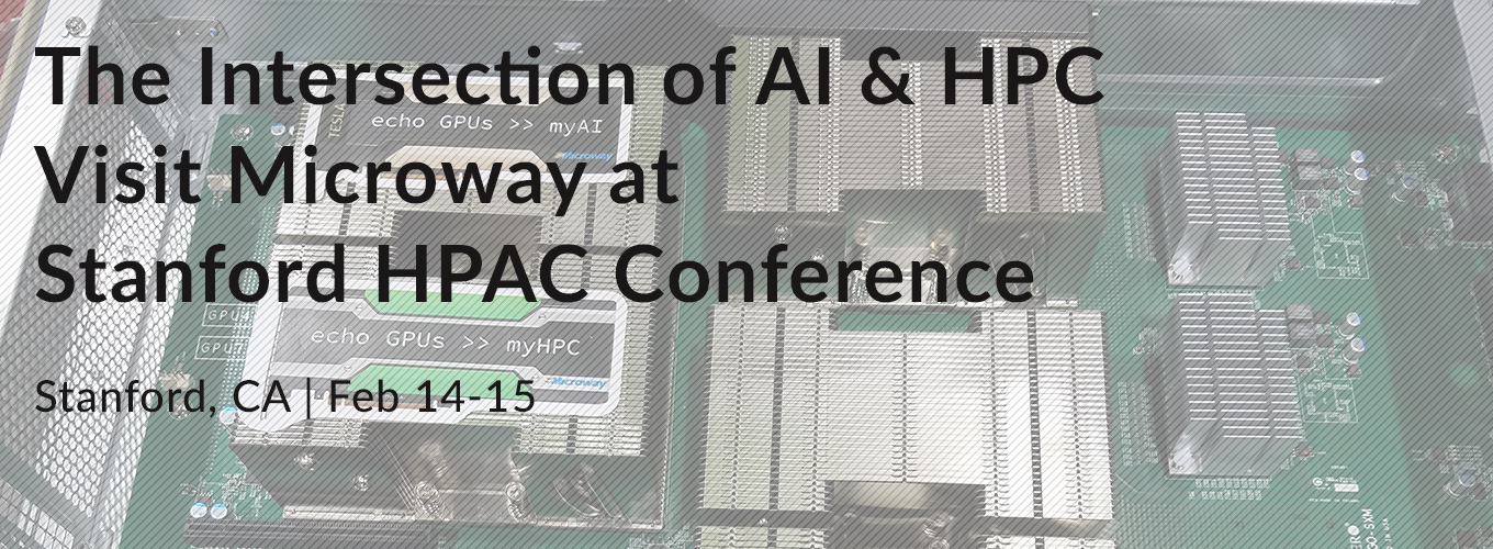 Visit Microway at Stanford HPAC Conference